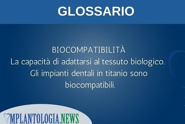 Cosa si intende per biocompatibilità?