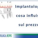 Implantologia, cosa influisce sul prezzo?